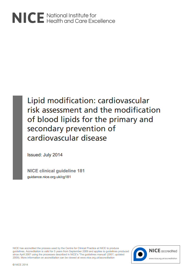 Lipid modification: cardiovascular risk assessment and the modification of blood lipids for the primary and secondary prevention of cardiovascular disease (NICE clinical guideline, 2014)