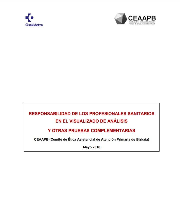 Responsabilidad de los profesionales en el visualizado de análisis y otras pruebas complementarias (Comité de Ética Asistencial de Atención Primaria de Bizkaia, 2016).