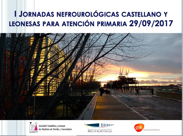 I Jornadas Nefrourológicas Castellano y Leonesas para Atención Primaria