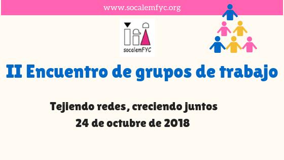 El 24 de octubre, II Encuentro de grupos de trabajo de SOCALEMFYC