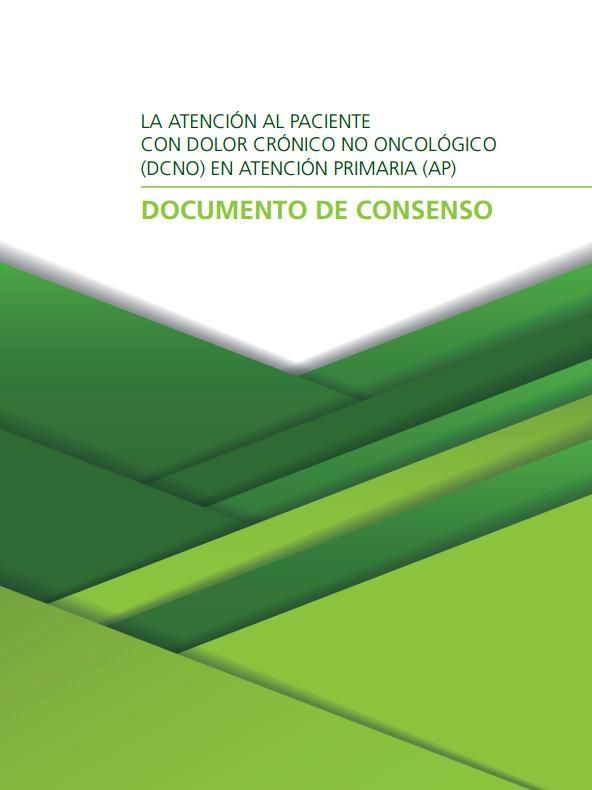 La atención al paciente con dolor crónico no oncológico (DCNO) en AP. Documento de consenso (semFYC, Semergen y SEMG, 2016)