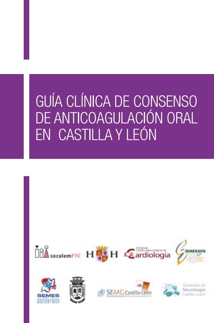 Guía clínica de consenso de anticoagulación oral en Castilla y León (Socalemfyc, y otros, 2014)